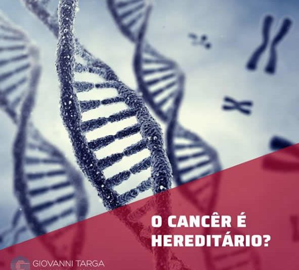 o cancer é hereditario